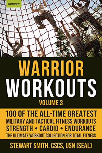 Warrior Workouts, Volume 3: 100 of the All-Time Greatest Military and Tactical Fitness Workouts von Hatherleigh Press