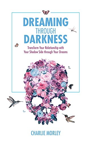 Dreaming through Darkness: Shine Light Into The Shadow To Live The Life Of Your Dreams von Hay House UK Ltd
