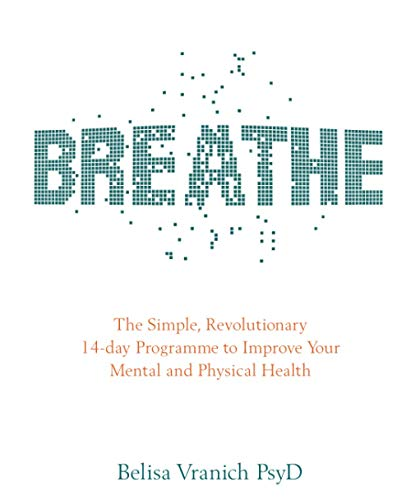 Breathe: The Simple, Revolutionary 14-Day Programme To Improve Your Mental And Physical Health von Hay House UK