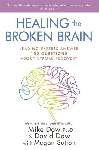 Healing the Broken Brain: Leading Experts Answer 100 Questions About Stroke Recovery von Hay House Inc