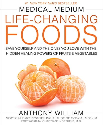 Medical Medium Life-Changing Foods: Save Yourself and the Ones You Love with the Hidden Healing Powers of Fruits & Vegetables von Hay House Inc.