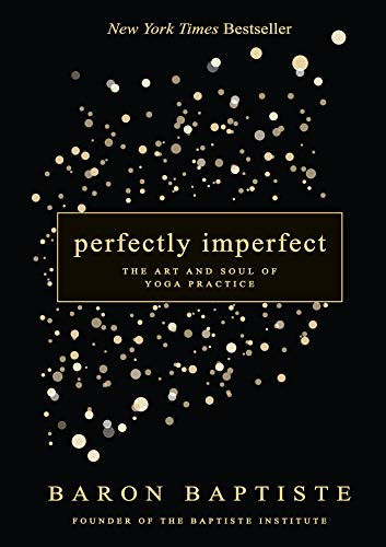 Perfectly Imperfect: The Art and Soul of Yoga Practice von Hay House Inc.