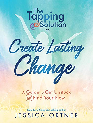 The Tapping Solution to Create Lasting Change: A Guide to Get Unstuck and Find Your Flow von Hay House Inc