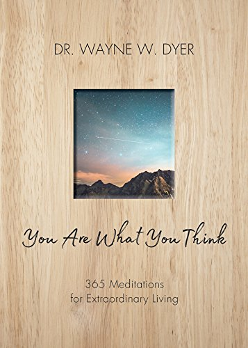 You Are What You Think: 365 Meditations for Purposeful Living von Hay House Inc.