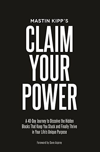 Claim Your Power: A 40-Day Journey to Dissolve the Hidden Blocks That Keep You Stuck and Finally Thrive in Your Life's Unique Purpose von Hay House UK Ltd