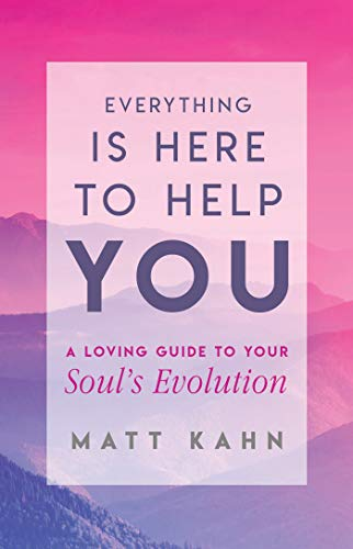 Everything Is Here to Help You: A Loving Guide to Your Soul's Evolution von Hay House Inc.