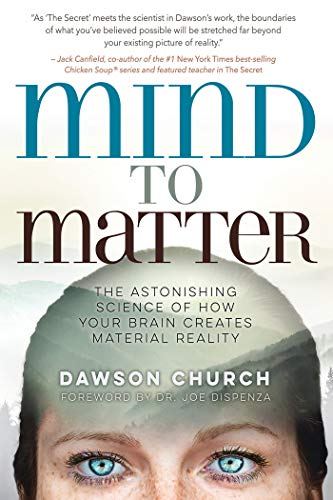 Mind to Matter: The Astonishing Science of How Your Brain Creates Material Reality von Hay House Inc.
