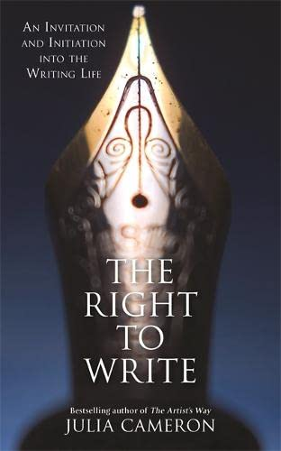 The Right to Write: An Invitation and Initiation into the Writing Life von Hay House UK