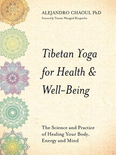 Tibetan Yoga for Health & Well-Being: The Science and Practice of Healing Your Body, Energy and Mind von Hay House UK