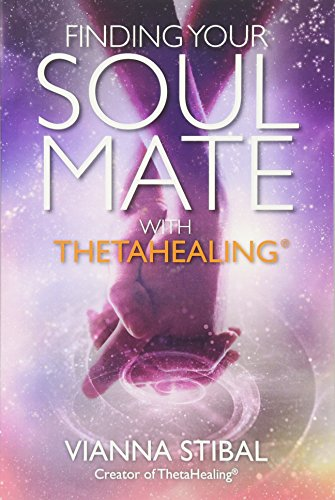 Finding Your Soul Mate with ThetaHealing (R) von Hay House UK Ltd