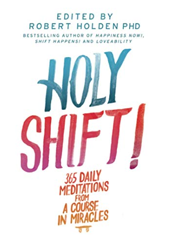 Holy Shift!: 365 Daily Meditations from A Course in Miracles von Hay House UK Ltd