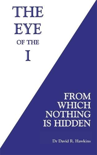 The Eye of the I: From Which Nothing Is Hidden von Hay House UK Ltd