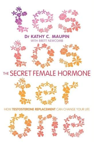The Secret Female Hormone: How Testosterone Replacement Can Change Your Life von Hay House UK Ltd
