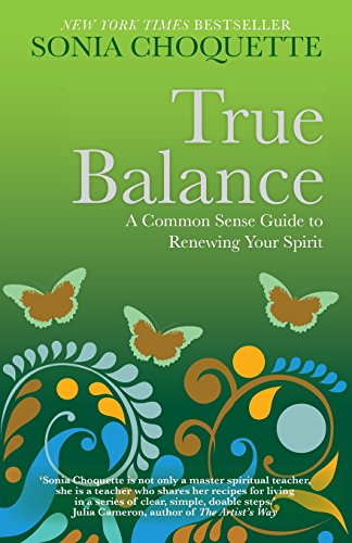 True Balance: A Common Sense Guide to Renewing Your Spirit von Hay House UK