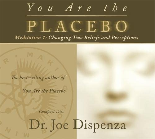 You Are the Placebo Meditation 1: Changing Two Beliefs and Perceptions (Revised Edition) von Hay House UK Ltd