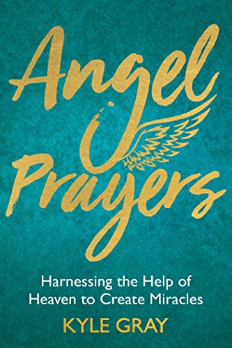 Angel Prayers: Harnessing the Help of Heaven to Create Miracles von Hay House UK