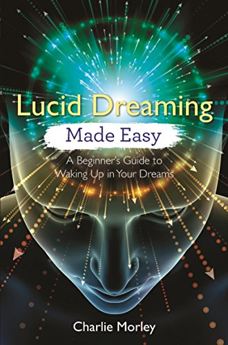Lucid Dreaming Made Easy: A Beginner's Guide to Waking Up in Your Dreams von Hay House UK Ltd