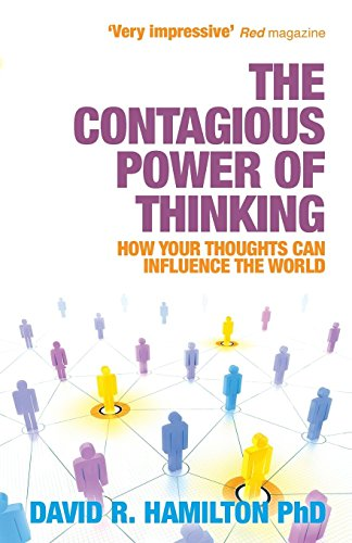 The Contagious Power of Thinking: How Your Thoughts Can Influence the World von Hay House UK