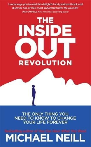 The Inside-Out Revolution: The Only Thing You Need to Know to Change Your Life Forever von Hay House UK