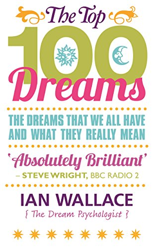 The Top 100 Dreams: The Dreams That We All Have and What They Really Mean von Hay House UK