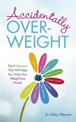 Accidentally Overweight: The 9 Elements That Will Help You Solve Your Weight-Loss Puzzle von Hay House Uk
