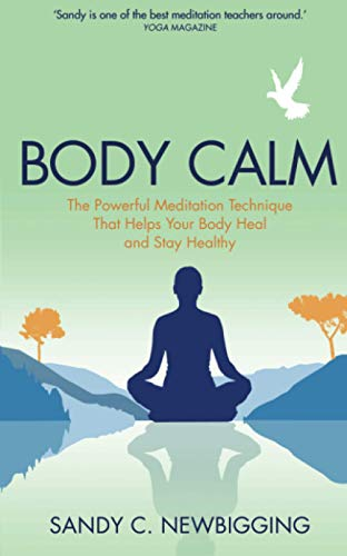 Body Calm: The Powerful Meditation Technique That Helps Your Body Heal and Stay Healthy von Hay House UK