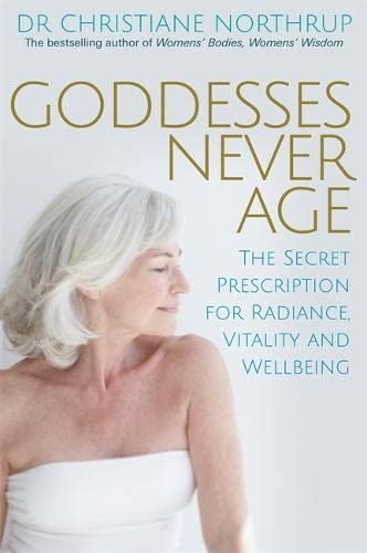Goddesses Never Age: The Secret Prescription for Radiance, Vitality and Wellbeing von Hay House Uk
