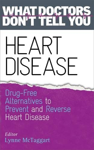Heart Disease: Drug-Free Alternatives to Prevent and Reverse Heart Disease (What Doctors Don't Tell You) von Hay House Uk