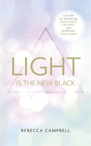 Light Is the New Black: A Guide To Answering Your Soul'S Callings And Working Your Light von Hay House Uk