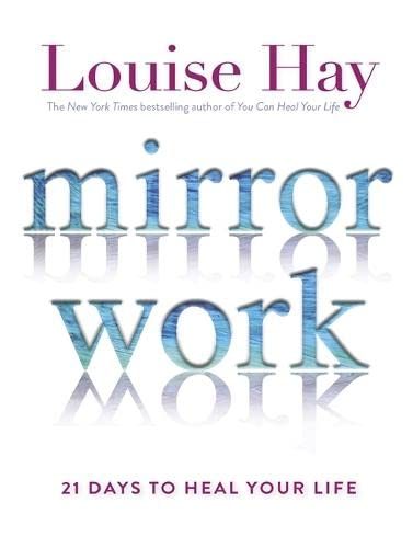 Mirror Work: 21 Days to Heal Your Life von Hay House UK Ltd