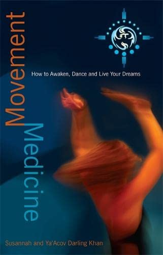 Movement Medicine: How To Awaken, Dance And Live Your Dreams von Hay House
