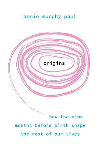 Origins: How the nine months before birth shape the rest of our lives von Hay House Uk