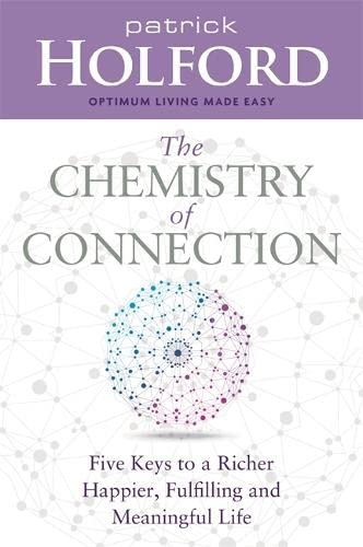 The Chemistry of Connection: Five Keys to a Richer, Happier, Fulfilling and Meaningful Life von Hay House Uk