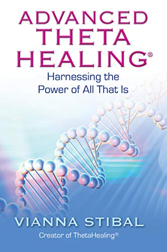 Advanced ThetaHealing: Harnessing the Power of All That Is von Hay House