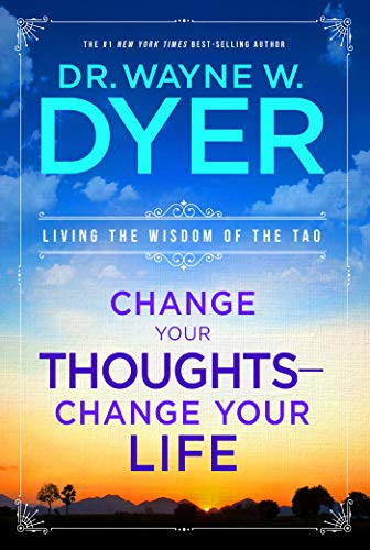 Change Your Thoughts - Change Your Life: Living the Wisdom of the Tao von Hay House Inc.