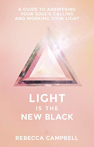 Light Is the New Black: A Guide to Answering Your Soul's Callings and Working Your Light von Hay House Inc.