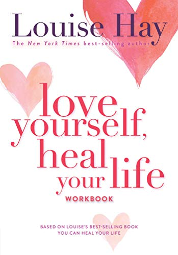 Love Yourself, Heal Your Life Workbook (Insight Guide) von Hay House