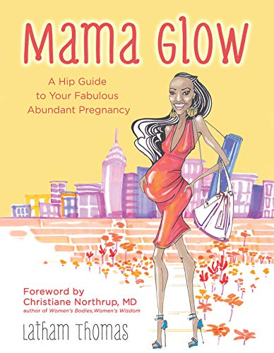 Mama Glow: A Hip Guide to Your Fabulous Abundant Pregnancy von Hay House Inc.