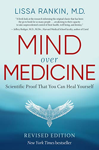 Rankin, L: Mind Over Medicine: Scientific Proof That You Can Heal Yourself von Hay House