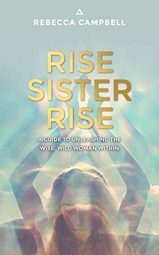 Rise Sister Rise: A Guide to Unleashing the Wise, Wild Woman Within von Hay House UK