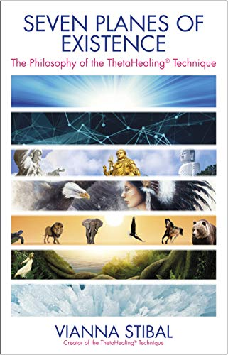 Seven Planes of Existence: The Philosophy Behind the ThetaHealing® Technique von Hay House Inc.