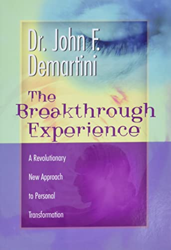 The Breakthrough Experience: A Revolutionary New Approach to Personal Transformation von Hay House