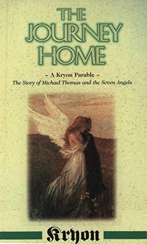 The Journey Home: A Kryon Parable, The Story of Michael Thomas and the Seven Angels (Kryon (Paperback)) von Hay House