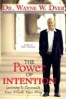 The Power of Intention: Learning to Co-Create Your World Your Way von Hay House