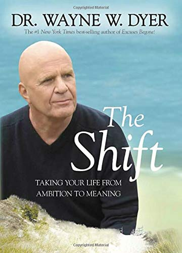 The Shift: Taking Your Life from Ambition to Meaning von Hay House Inc.