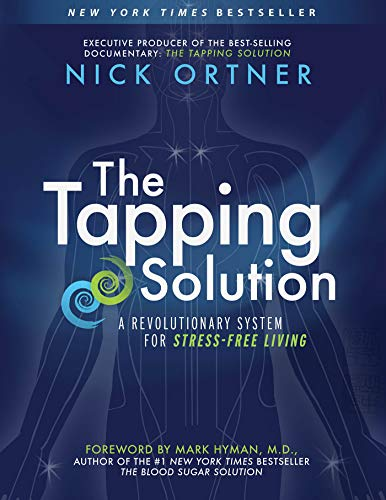 The Tapping Solution: A Revolutionary System for Stress-Free Living von Hay House Inc.