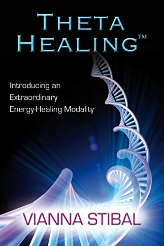 Theta Healing: Introducing an Extraordinary Energy Healing Modality von Hay House Inc.