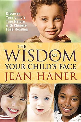 Wisdom of Your Child's Face, The: Discover Your Child's True Nature with Chinese Face Reading von Hay House
