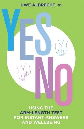 Yes/No: Using the Arm-Length Test For Instant Answers and Wellbeing von Hay House