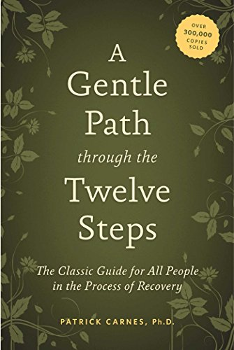 A Gentle Path through the Twelve Steps: The Classic Guide for All People in the Process of Recovery von Hazelden